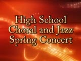 High School Spring Choral and Jazz Concert