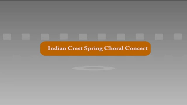 Indian Crest 6th, 7th and 8th Grade Spring Choral Concerts 5/9/16