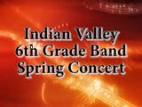 Indian Valley 6th Gr. Band Spring Concert 5/6/13
