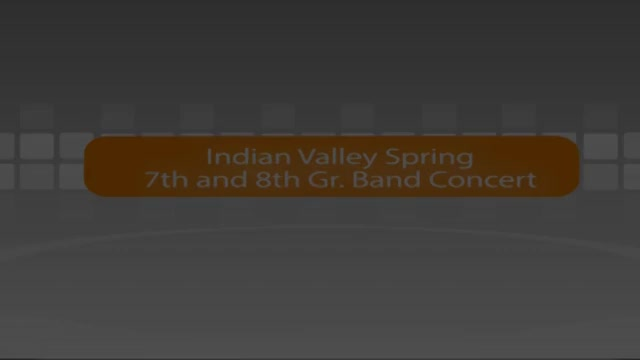 Indian Valley 7th and 8th Grade Spring Band Concert 5/16/16