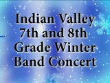 Indian Valley 7th and 8th Grade Winter Band Concert