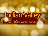Indian Valley 7th and 8th Gr. Winter Band Concert 12/16/13