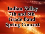 Indian Valley 7th and 8th Gr. Band Spring Concert 5/8/13