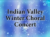 Indian Valley Winter Choral Concert