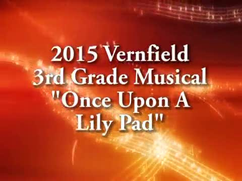 """Vernfield 3rd Grade Musical """"Once Upon A Lily Pad"""" 3/11/15"""